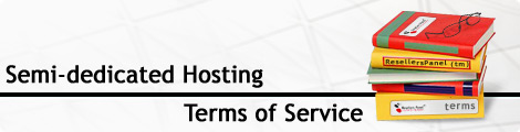 Semi-dedicated Hosting Terms of Service